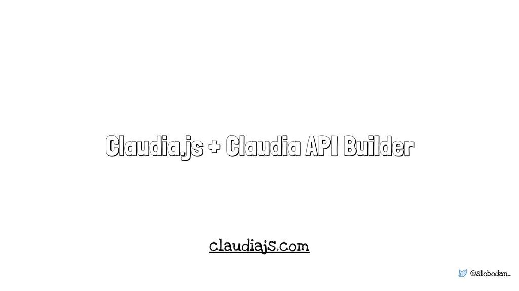 @slobodan_ Claudia.js + Claudia API Builder cla...