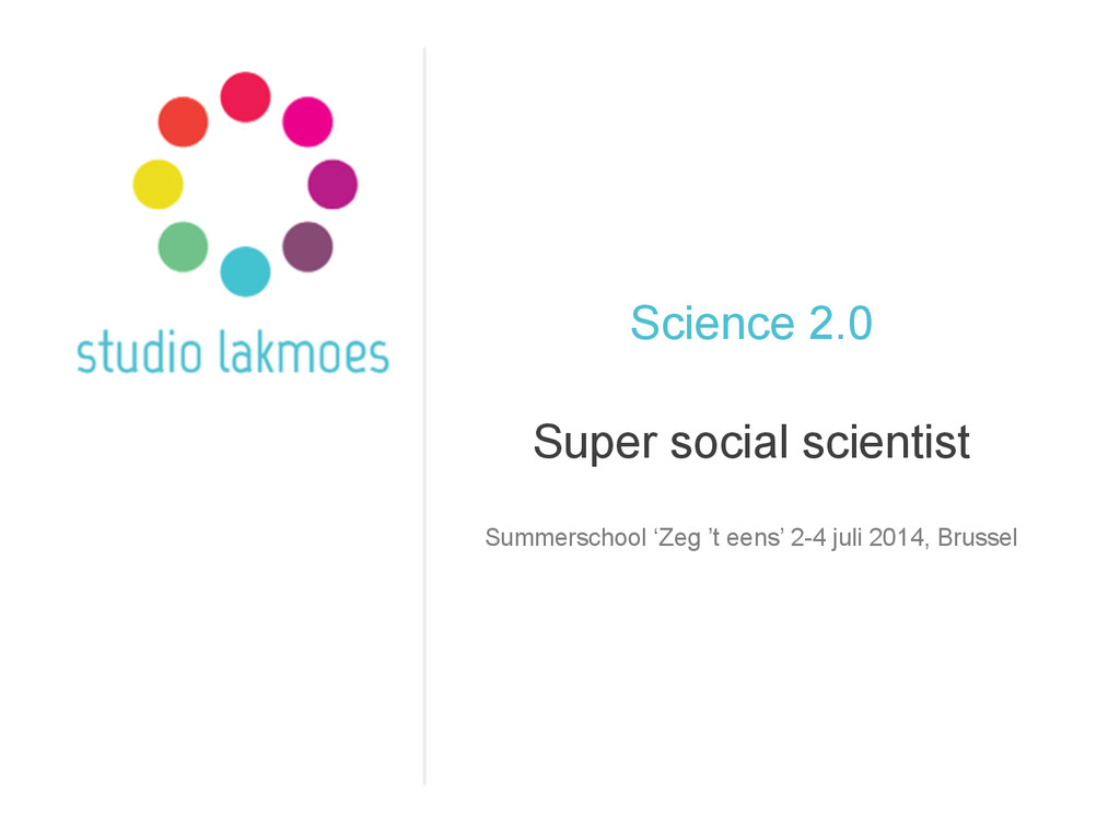 Science 2.0 Super social scientist Summerschool...