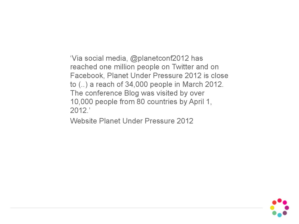 'Via social media, @planetconf2012 has reached ...
