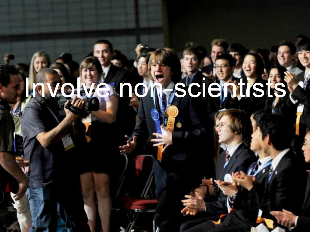 Involve non-scientists 10