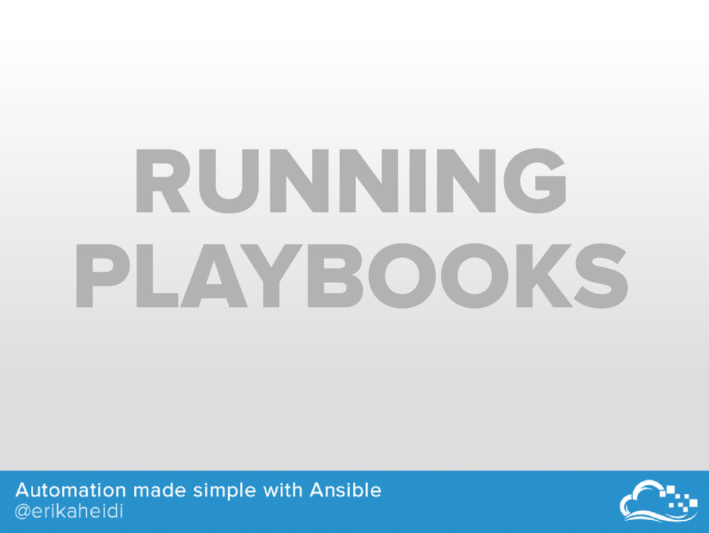 RUNNING PLAYBOOKS