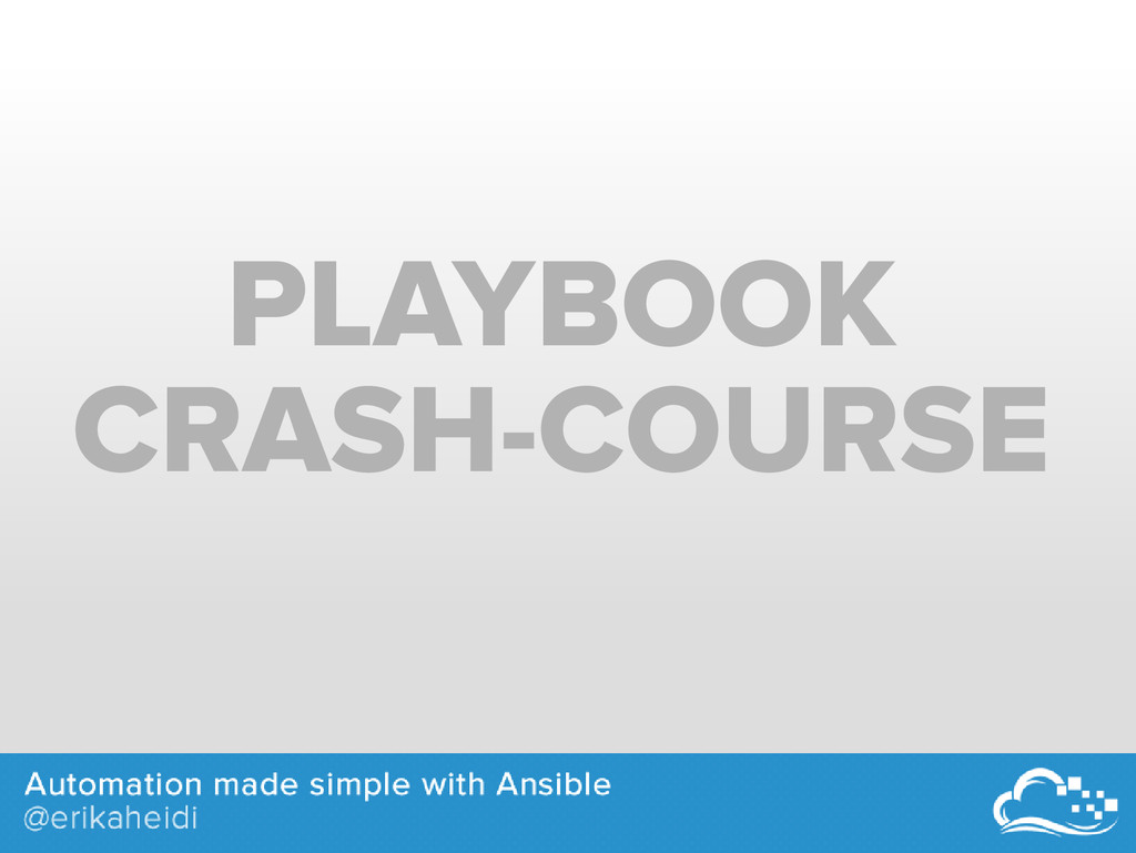 PLAYBOOK CRASH-COURSE