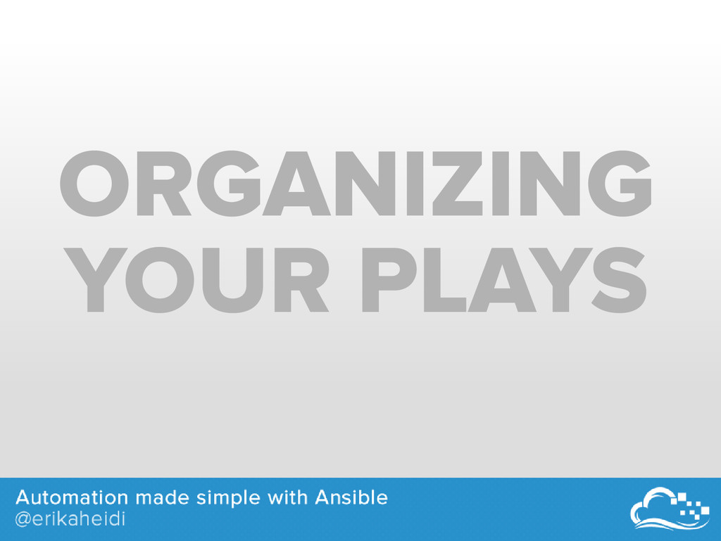 ORGANIZING YOUR PLAYS