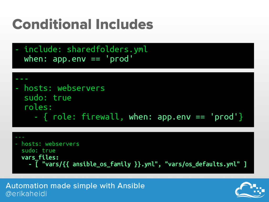 Conditional Includes --- - hosts: webservers su...
