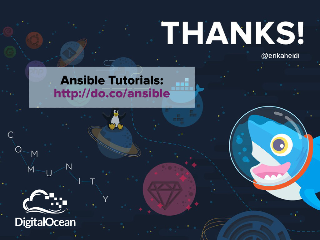 Ansible Tutorials: http://do.co/ansible @erikah...
