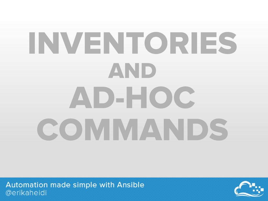 INVENTORIES AND AD-HOC COMMANDS