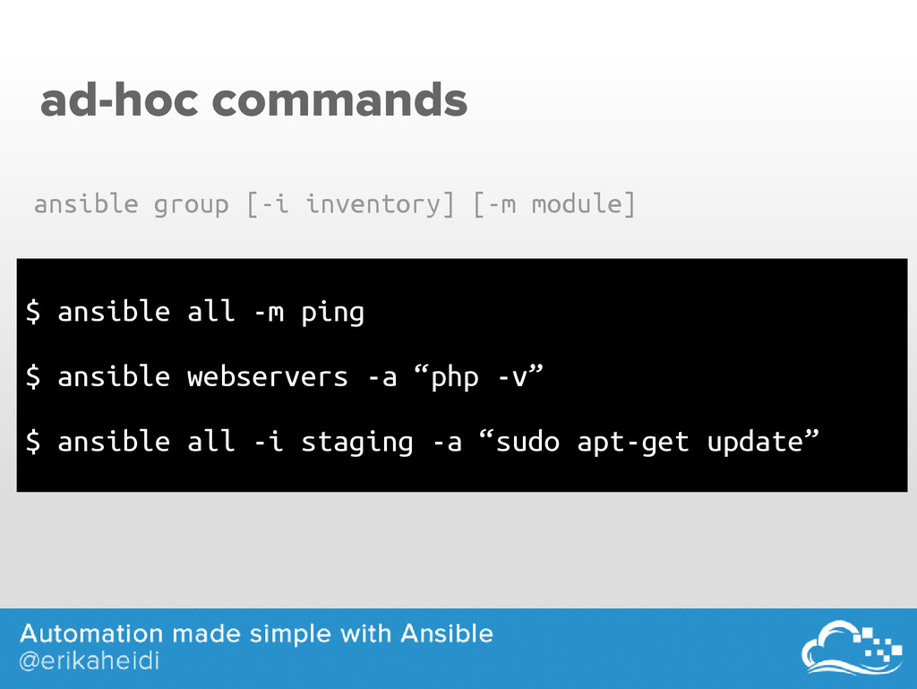 ad-hoc commands $ ansible all -m ping $ ansible...