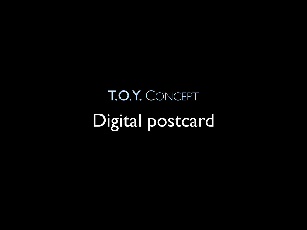 T.O.Y. CONCEPT Digital postcard