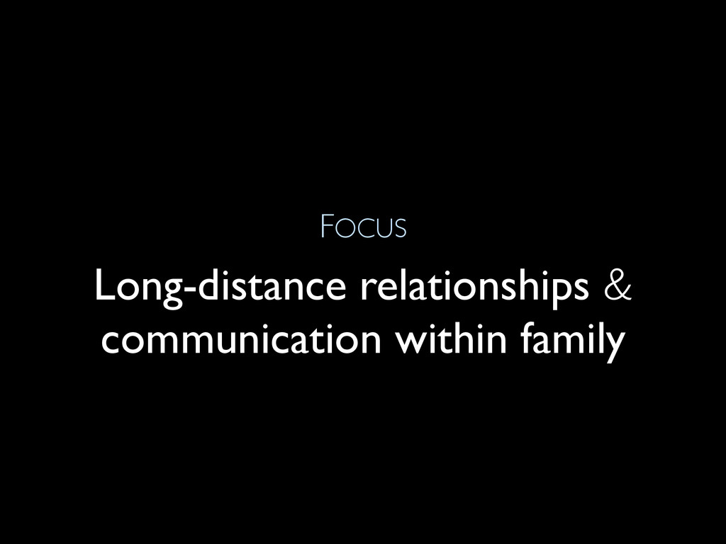 FOCUS Long-distance relationships & communicati...