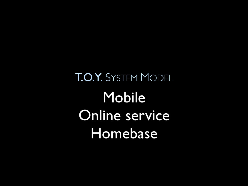 T.O.Y. SYSTEM MODEL Mobile Online service Homeb...