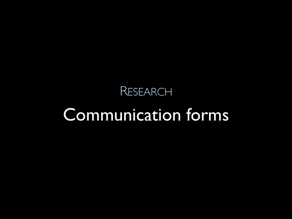 RESEARCH Communication forms
