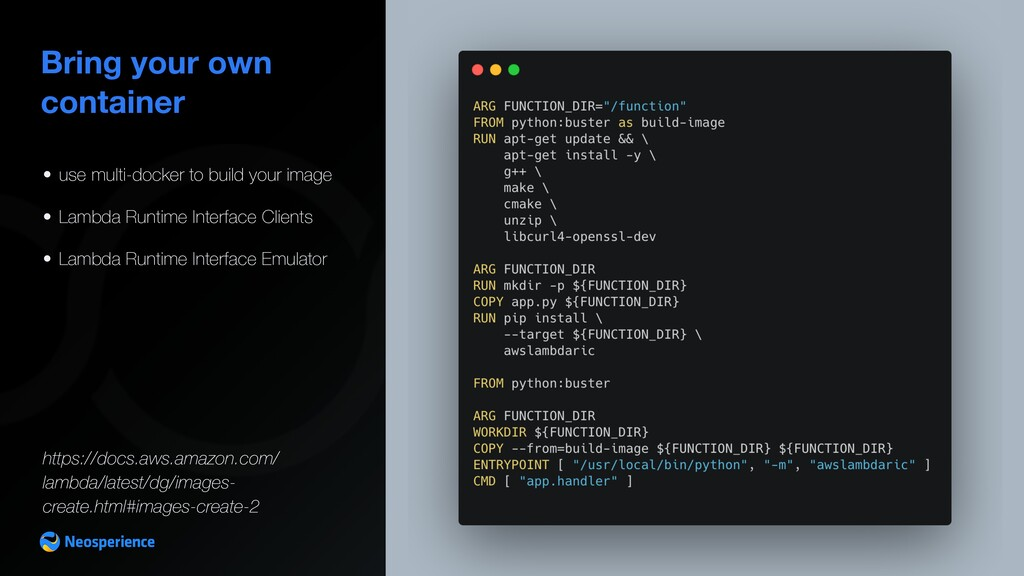 Bring your own container • use multi-docker to ...