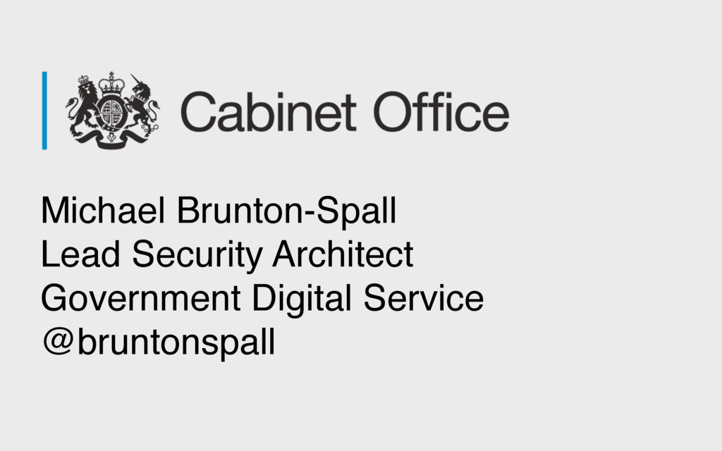 Michael Brunton-Spall Lead Security Architect G...