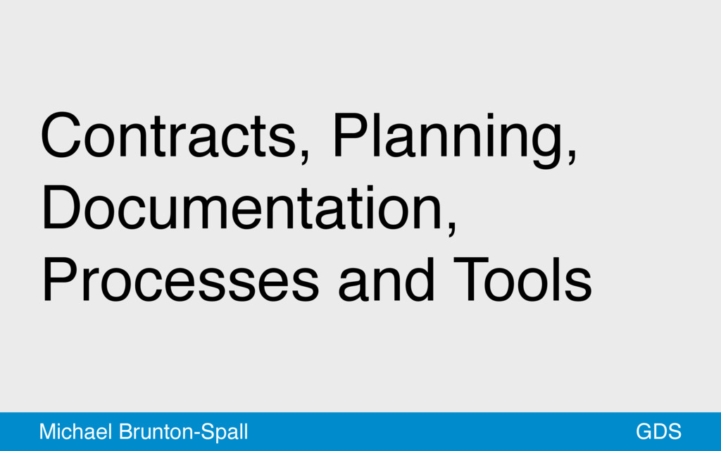 Contracts, Planning, Documentation, Processes a...