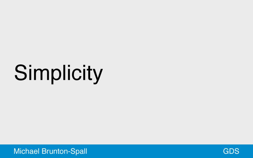 Simplicity GDS Michael Brunton-Spall