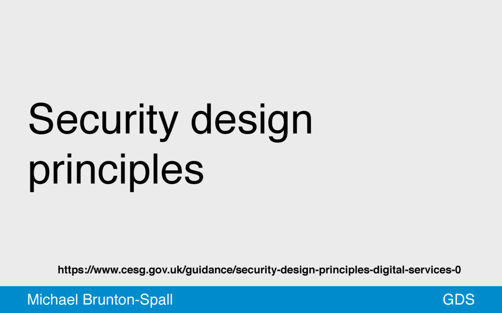 Security design principles GDS Michael Brunton-...