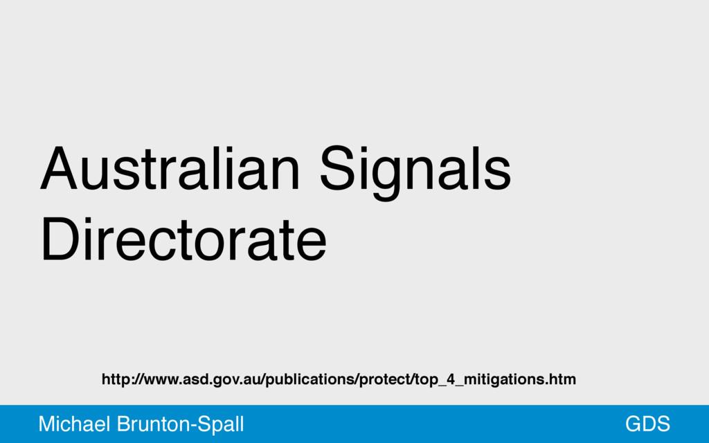 Australian Signals Directorate GDS Michael Brun...