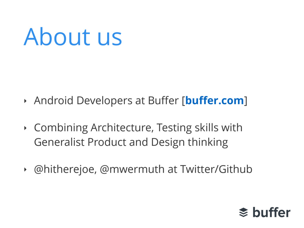 About us ‣ Android Developers at Buffer [buffer.c...