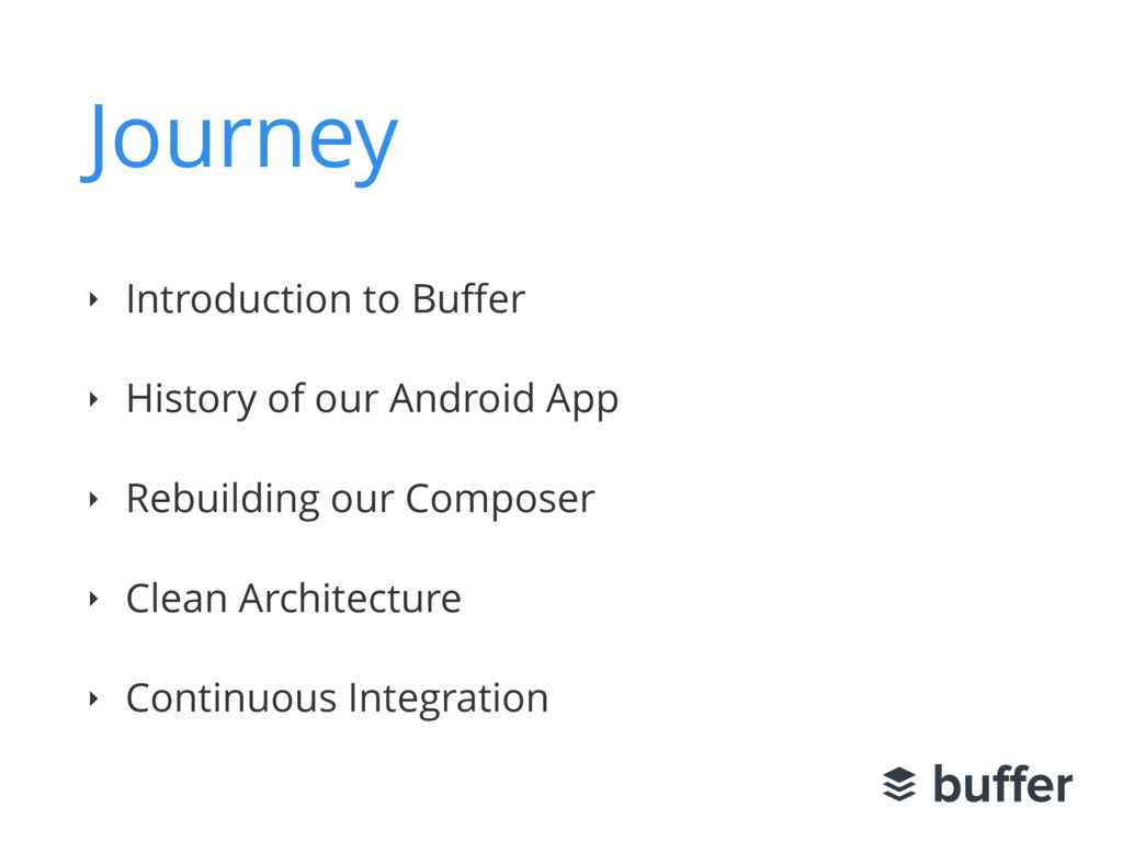 Journey ‣ Introduction to Buffer ‣ History of ou...