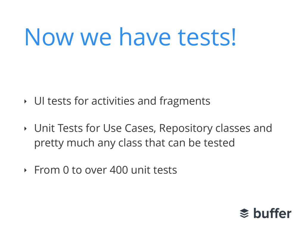 Now we have tests! ‣ UI tests for activities an...