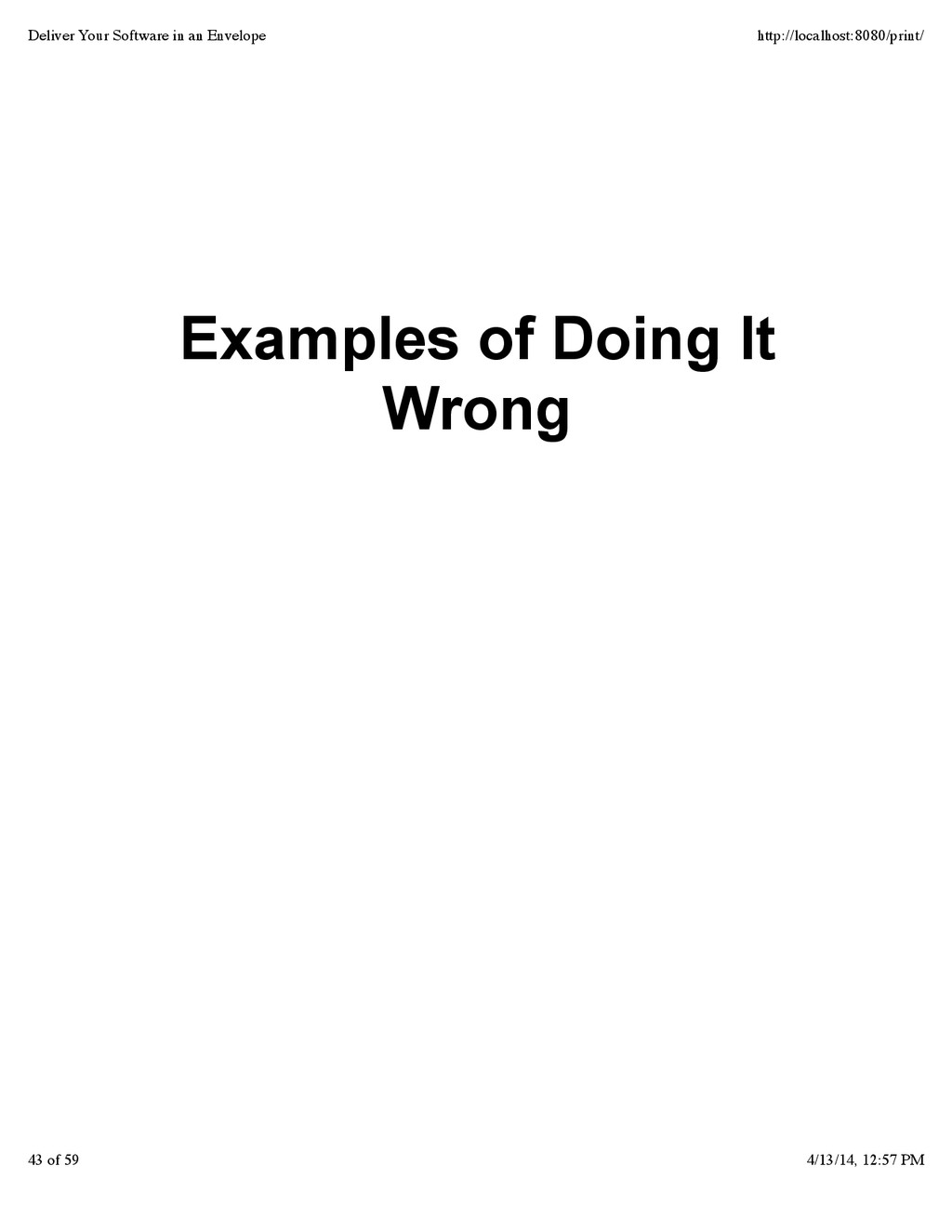 Examples of Doing It Wrong Deliver Your Softwar...