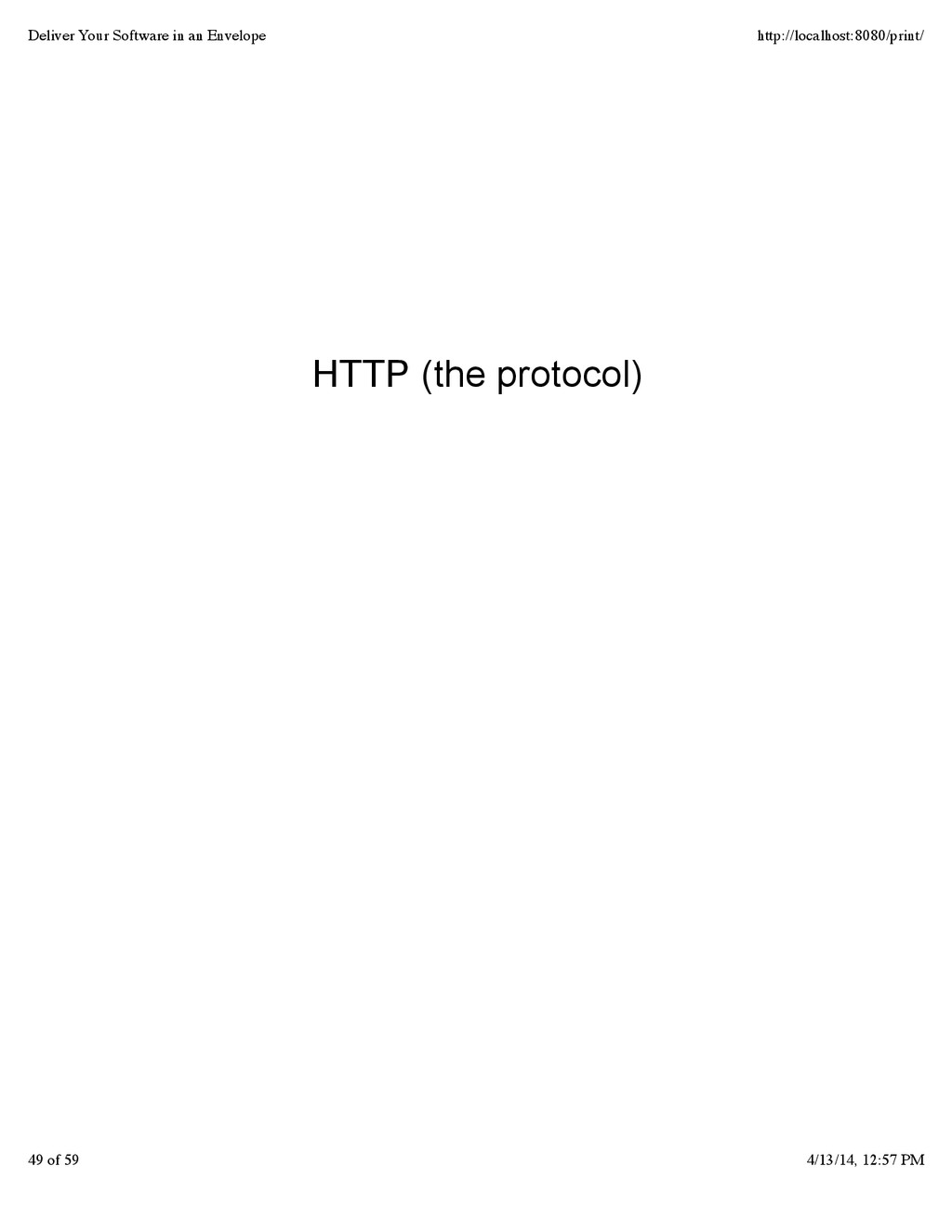 HTTP (the protocol) Deliver Your Software in an...