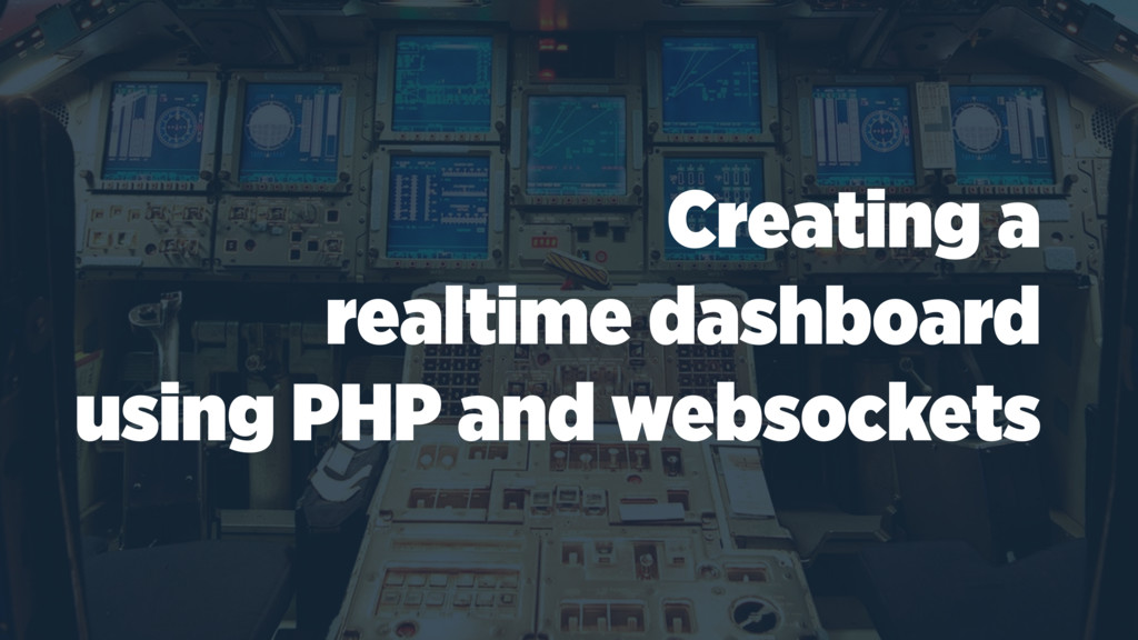Creating a realtime dashboard using PHP and web...