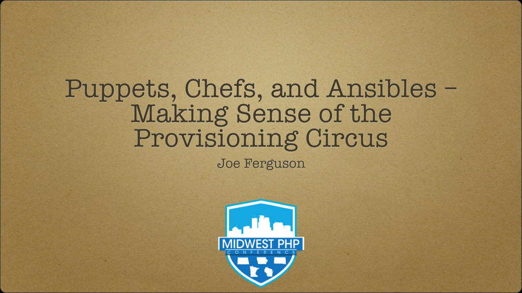 Puppets, Chefs, and Ansibles – Making Sense of ...