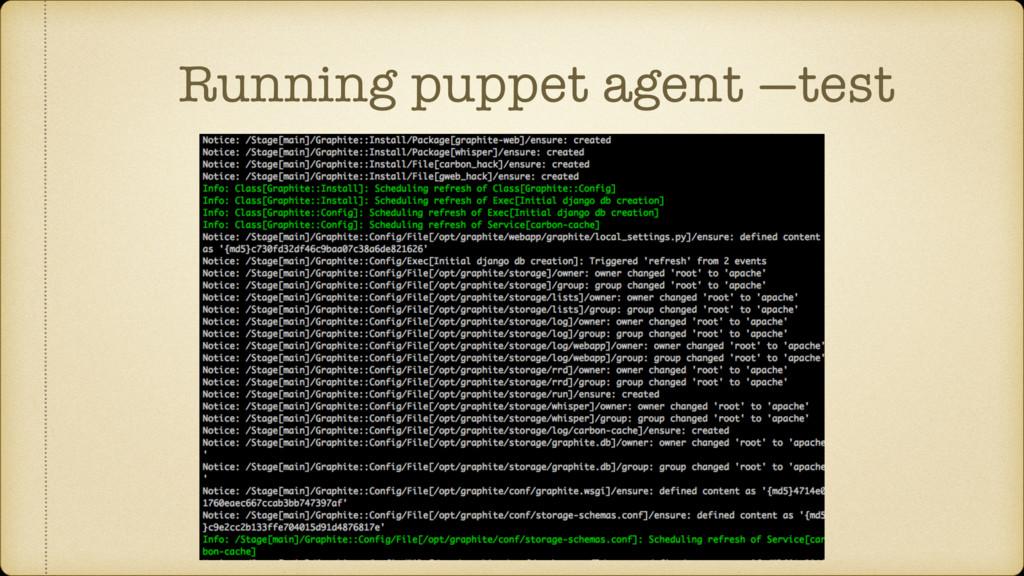 Running puppet agent —test