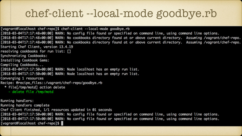 chef-client --local-mode goodbye.rb
