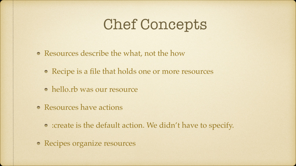 Chef Concepts Resources describe the what, not ...