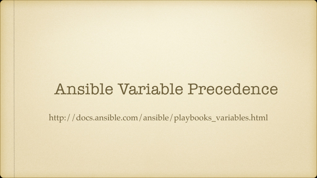 Ansible Variable Precedence http://docs.ansible...