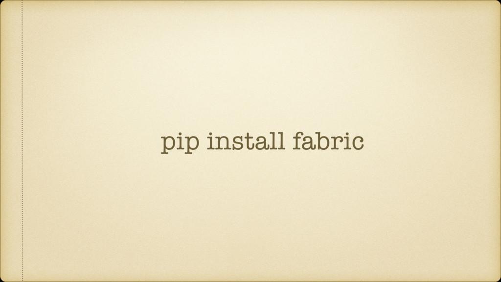 pip install fabric