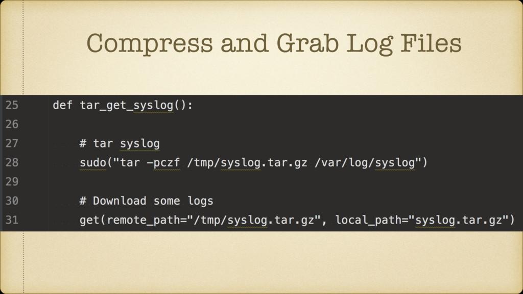 Compress and Grab Log Files