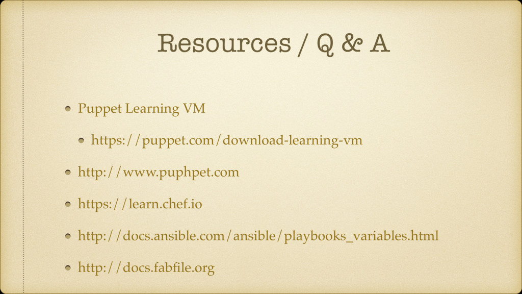 Resources / Q & A Puppet Learning VM https://pu...