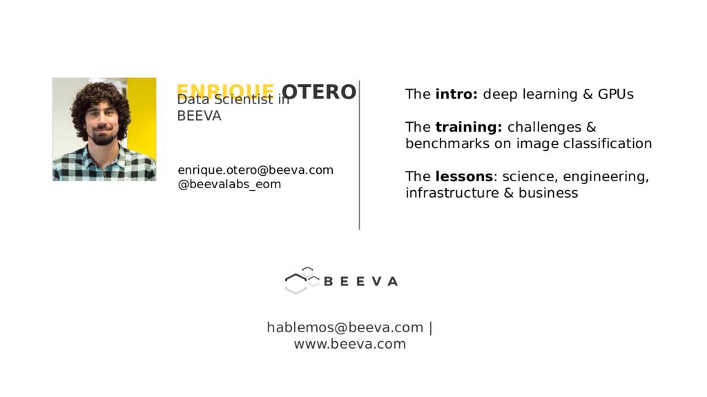 ENRIQUE OTERO enrique.otero@beeva.com @beevalab...