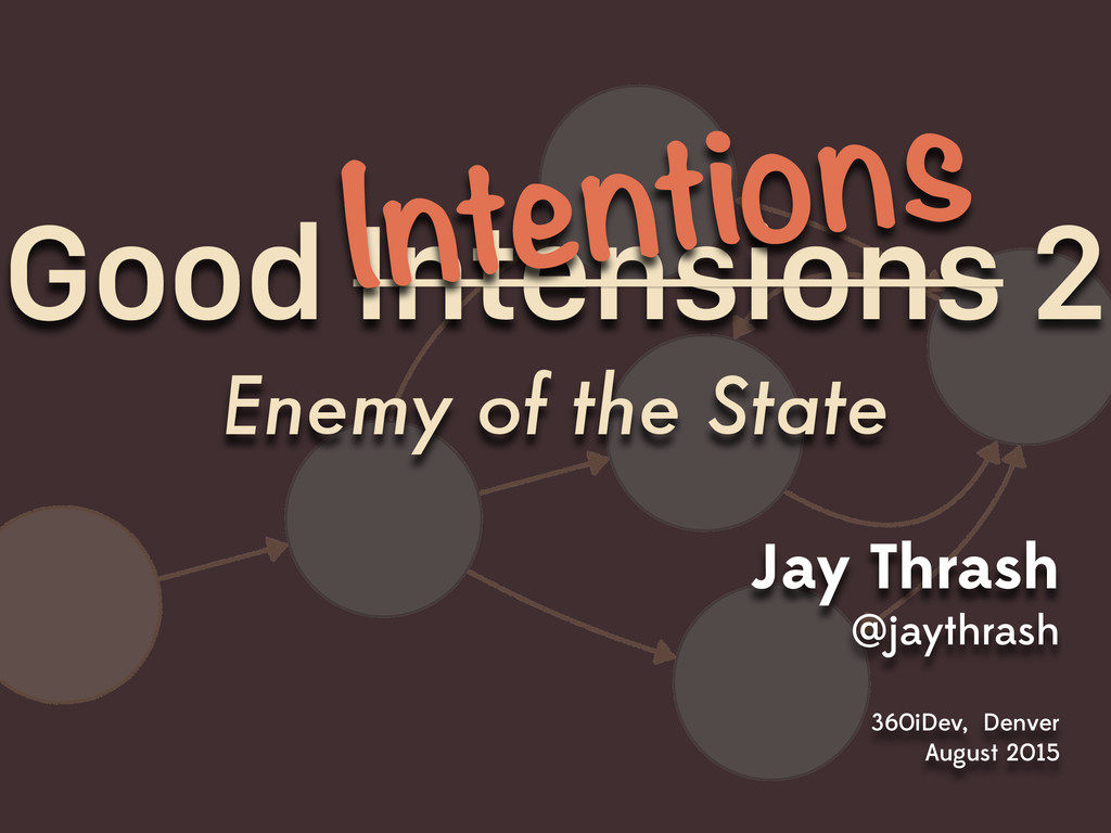 Good Intensions 2 Enemy of the State Jay Thrash...