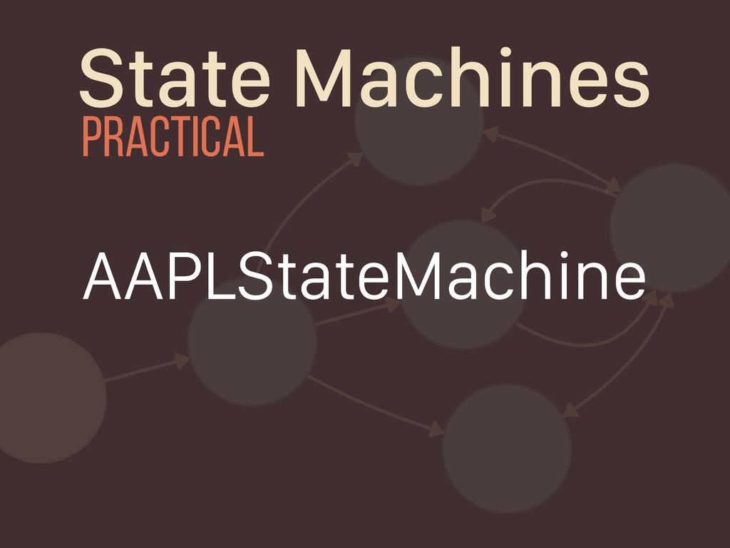 State Machines AAPLStateMachine practical
