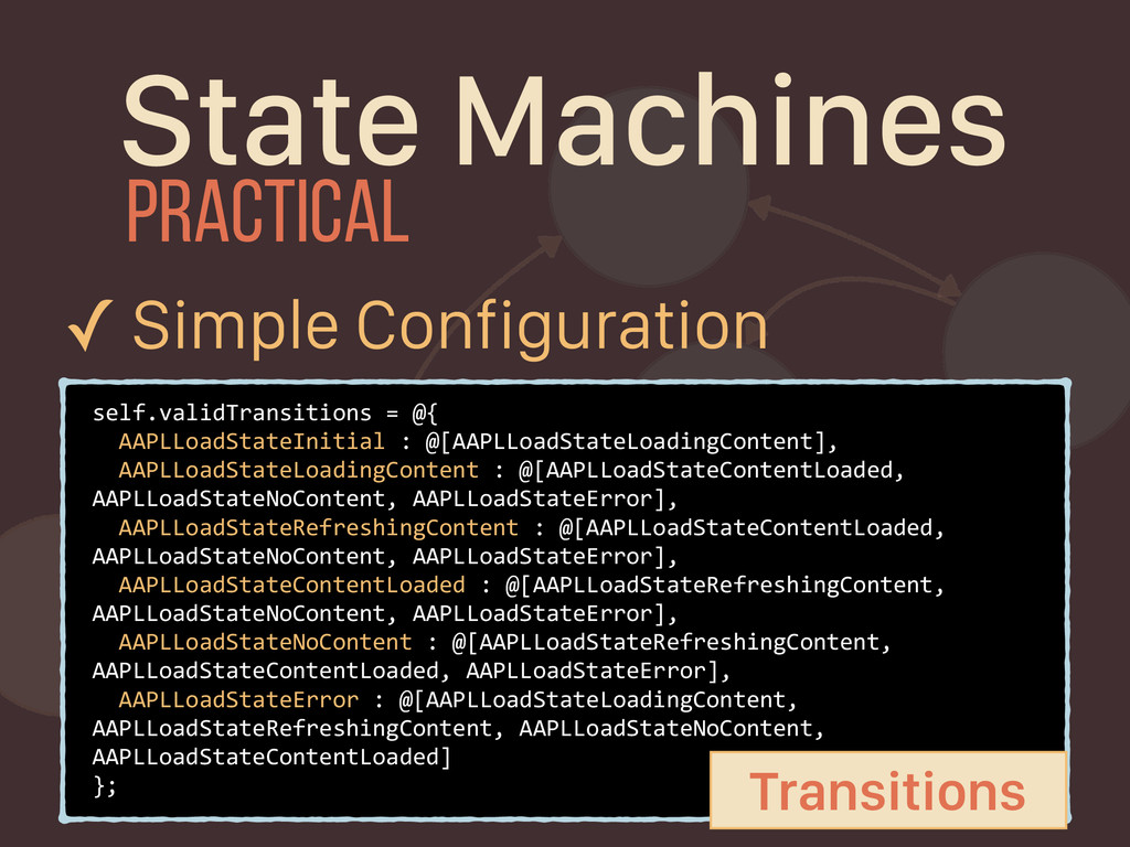 State Machines self.validTransitions = @{ AAPLL...