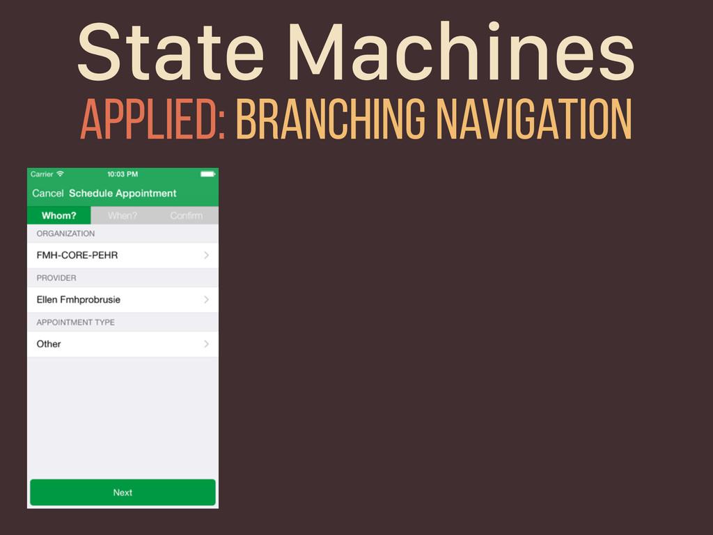 State Machines Applied: branching navigation