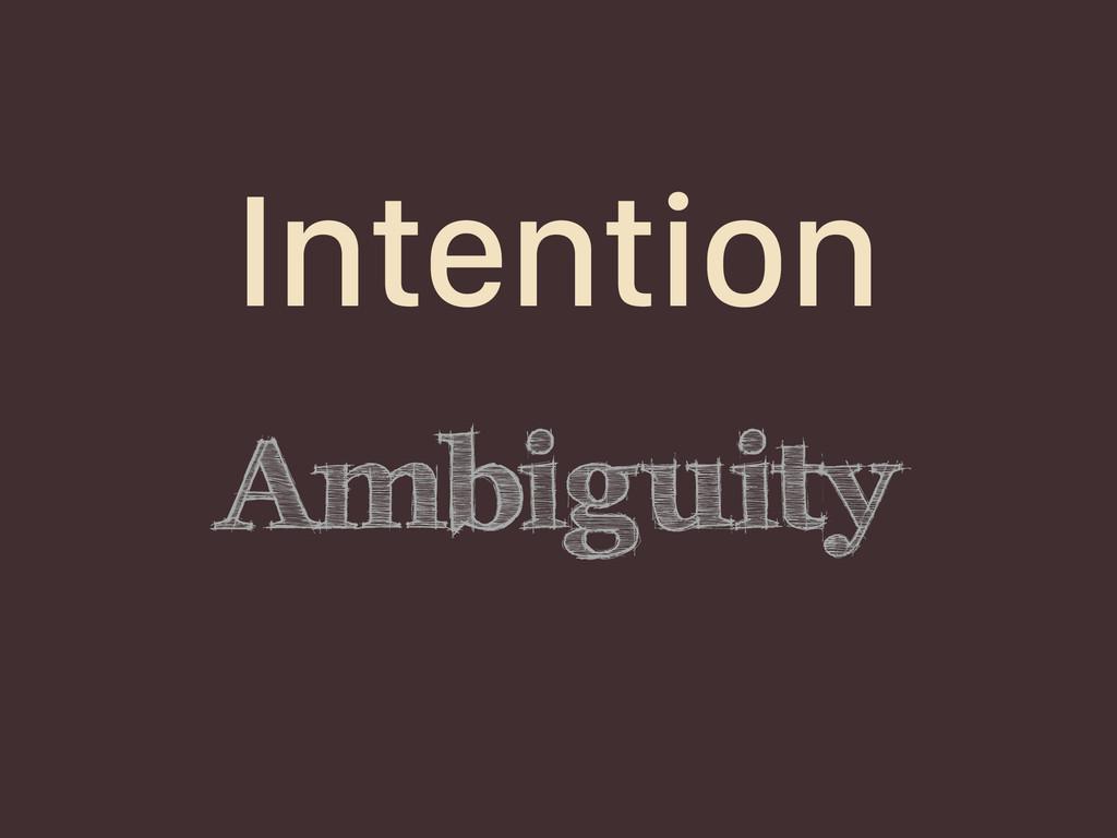 Ambiguity Intention
