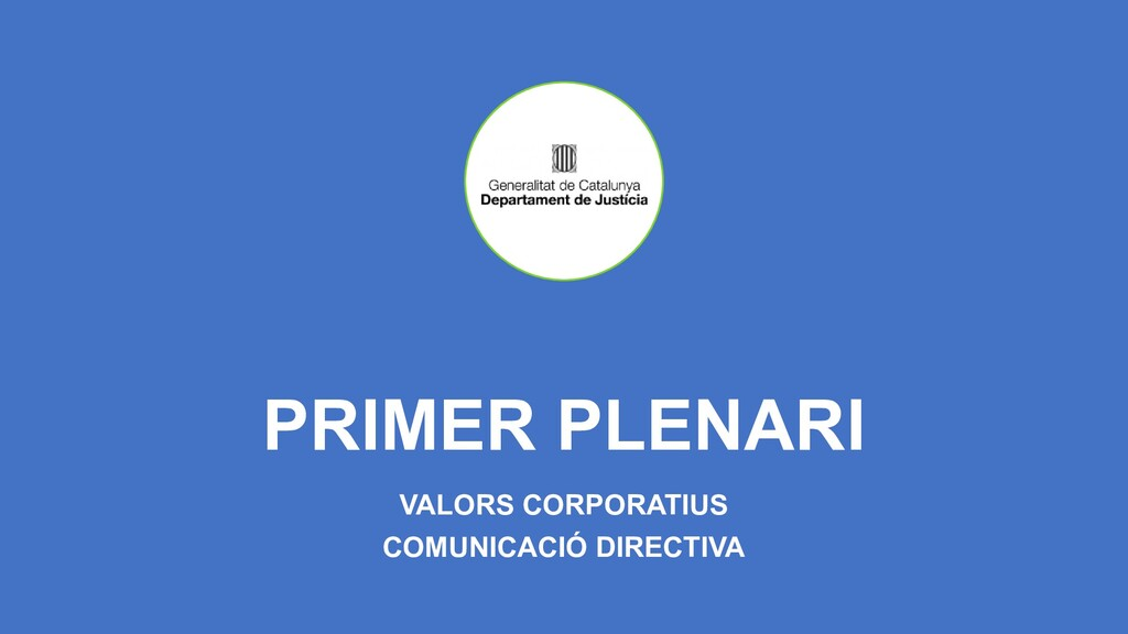 PRIMER PLENARI VALORS CORPORATIUS COMUNICACIÓ D...