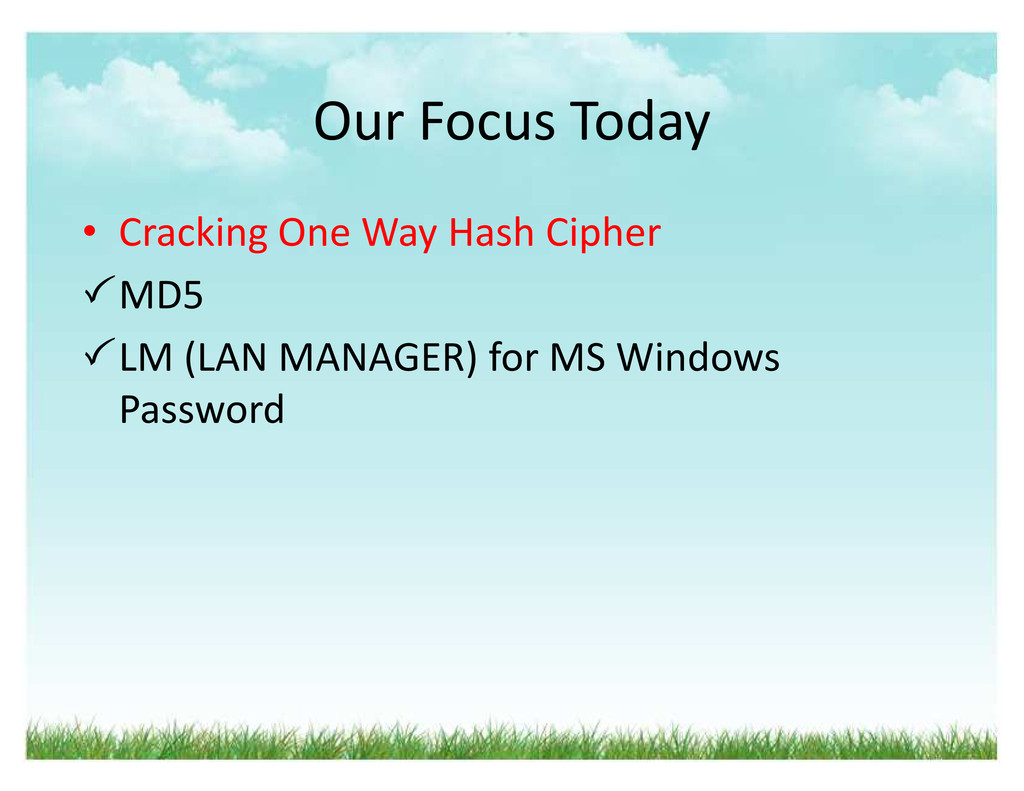 Our Focus Today ‡ Cracking One Way Hash Cipher ...
