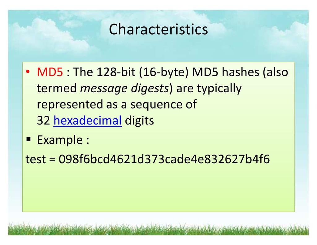 Characteristics ‡ MD5 : The 128-bit (16-byte) M...