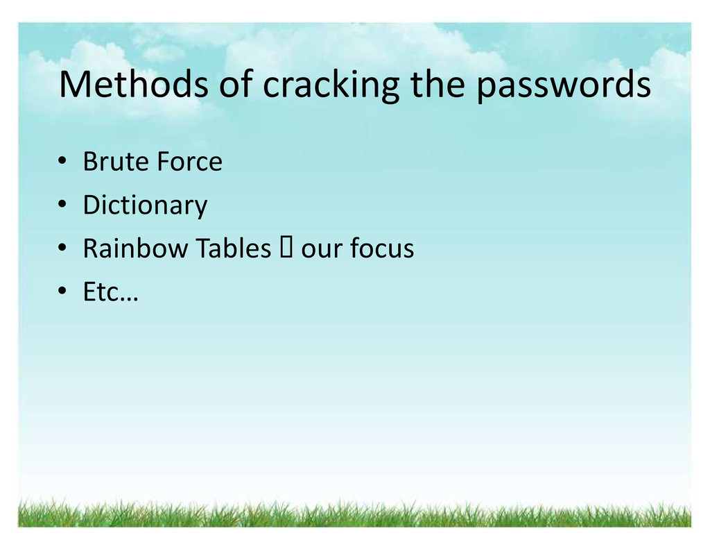 Methods of cracking the passwords ‡ Brute Force...