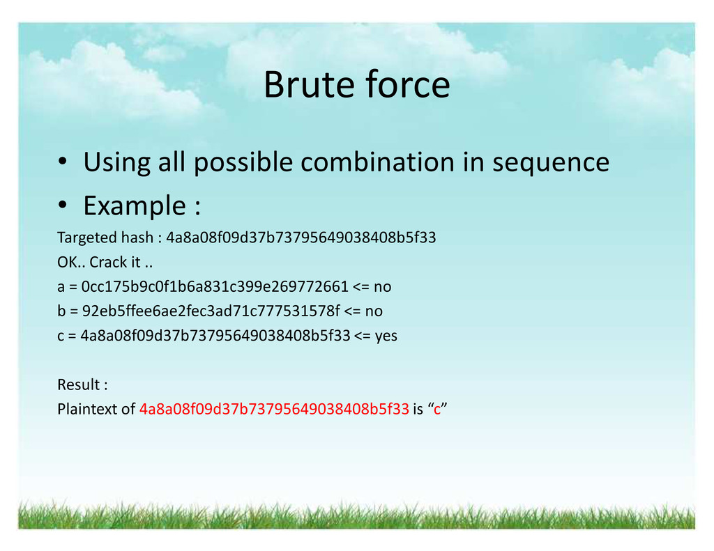 Brute force ‡ Using all possible combination in...