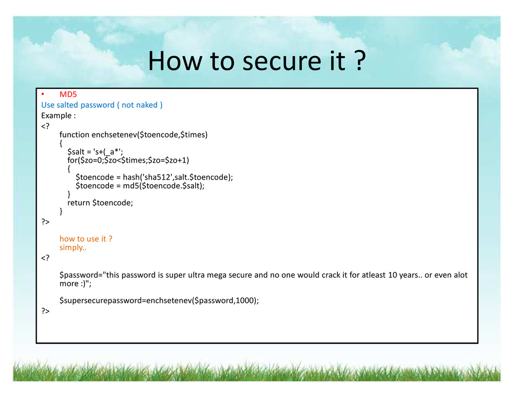 How to secure it ? ‡ MD5 Use salted password ( ...