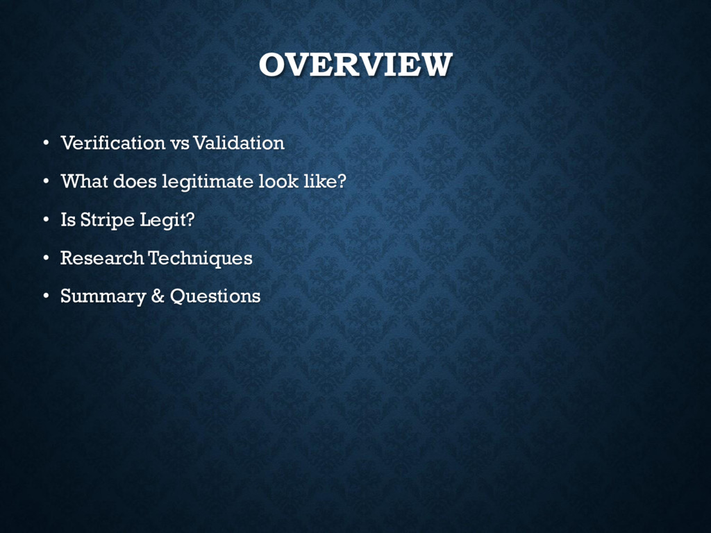 OVERVIEW • Verification vs Validation • What do...