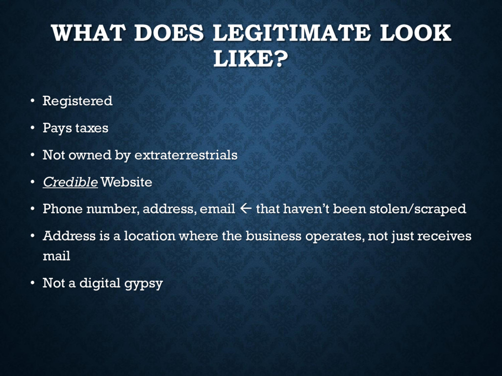 WHAT DOES LEGITIMATE LOOK LIKE? • Registered • ...
