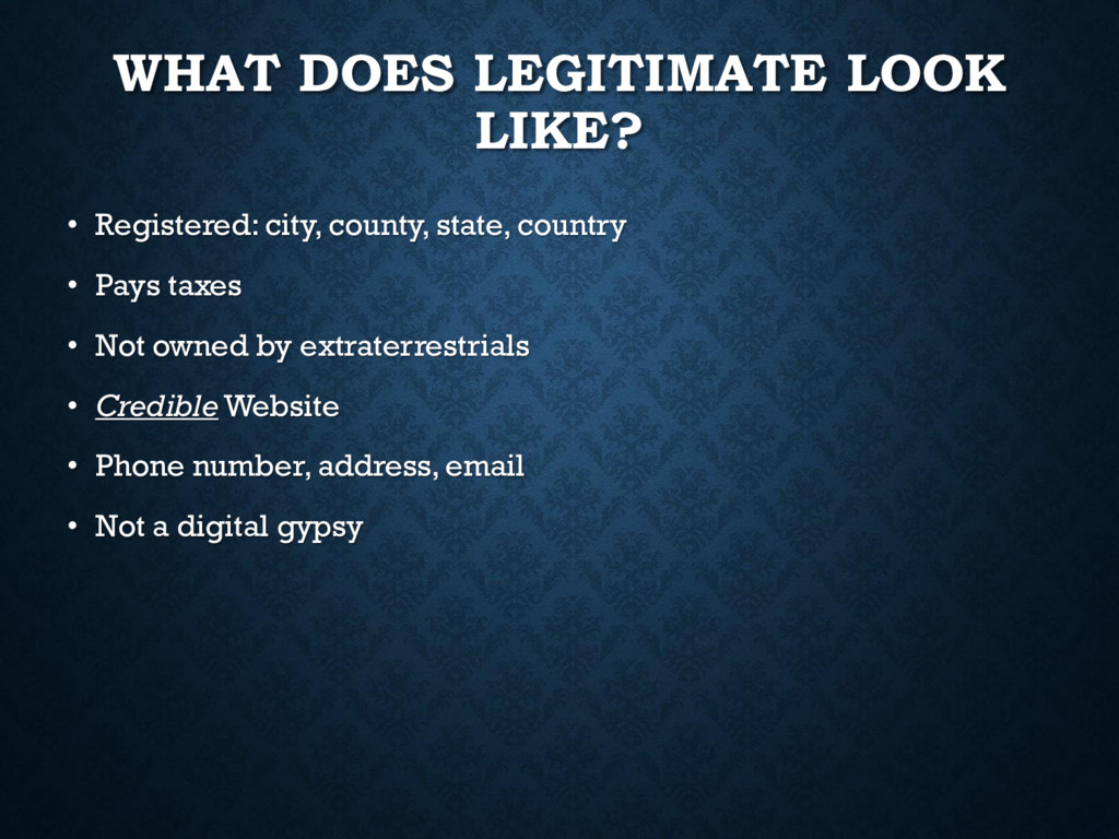 WHAT DOES LEGITIMATE LOOK LIKE? • Registered: c...